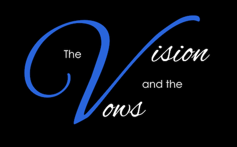 The Vision and the Vows - 11AM